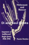 Holocaust and Rescue, by Pamela Shatzkes, subtitled Impotent or indifferent, Anglo-Jewry 1938-1945